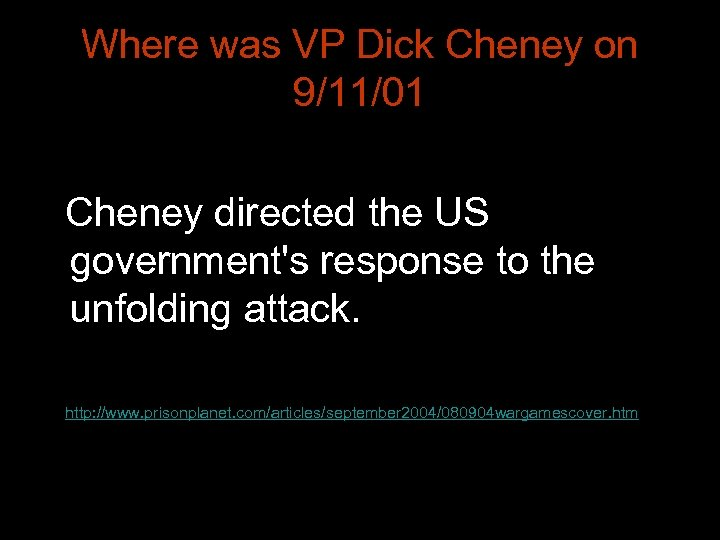 Where was VP Dick Cheney on 9/11/01 Cheney directed the US government's response to