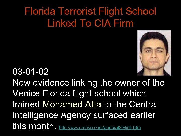 Florida Terrorist Flight School Linked To CIA Firm 03 -01 -02 New evidence linking