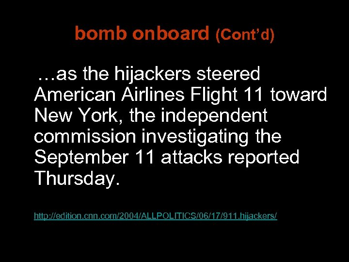 bomb onboard (Cont'd) …as the hijackers steered American Airlines Flight 11 toward New York,