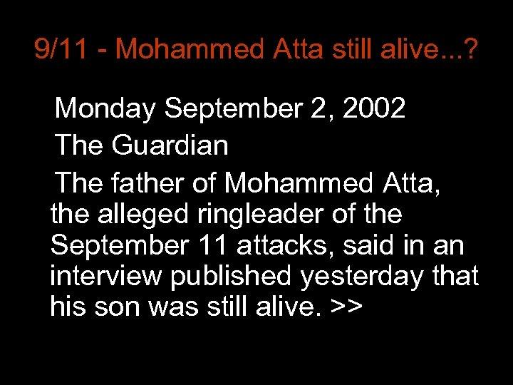 9/11 - Mohammed Atta still alive. . . ? Monday September 2, 2002 The