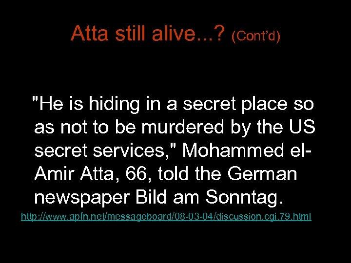 Atta still alive. . . ? (Cont'd)