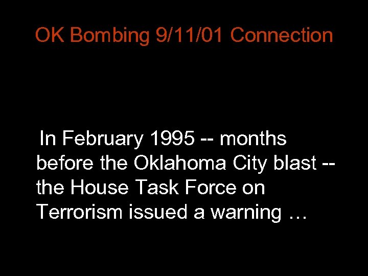 OK Bombing 9/11/01 Connection In February 1995 -- months before the Oklahoma City blast
