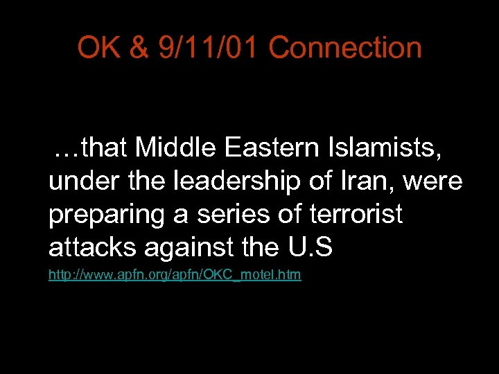 OK & 9/11/01 Connection …that Middle Eastern Islamists, under the leadership of Iran, were