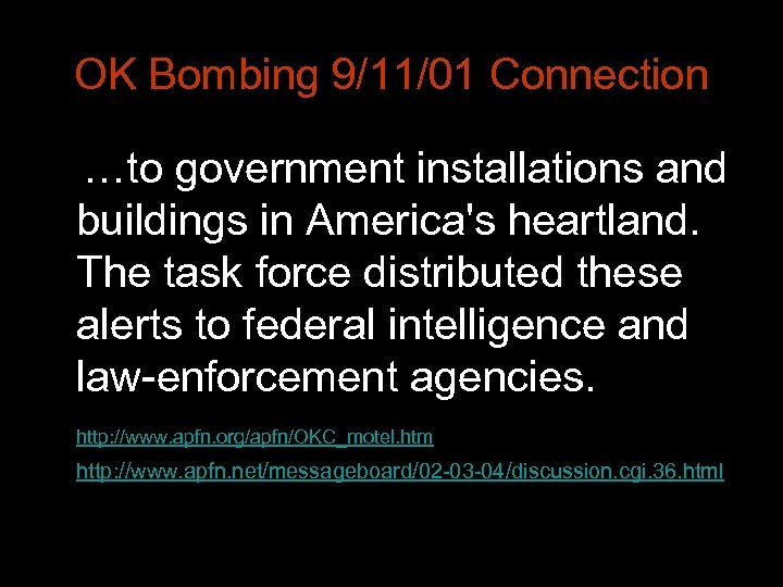 OK Bombing 9/11/01 Connection …to government installations and buildings in America's heartland. The task
