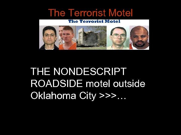 The Terrorist Motel THE NONDESCRIPT ROADSIDE motel outside Oklahoma City >>>…