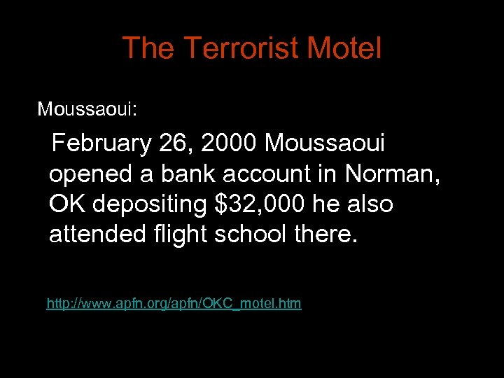 The Terrorist Motel Moussaoui: February 26, 2000 Moussaoui opened a bank account in Norman,