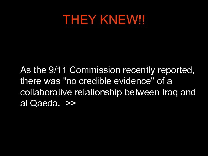THEY KNEW!! As the 9/11 Commission recently reported, there was