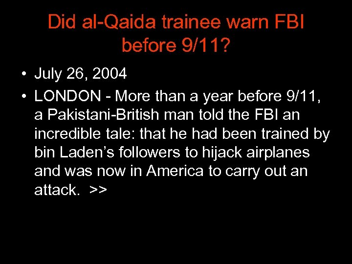 Did al-Qaida trainee warn FBI before 9/11? • July 26, 2004 • LONDON -