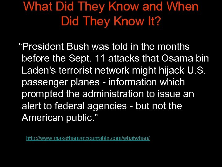 "What Did They Know and When Did They Know It? ""President Bush was told"