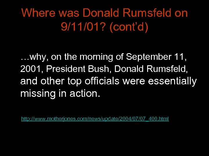 Where was Donald Rumsfeld on 9/11/01? (cont'd) …why, on the morning of September 11,