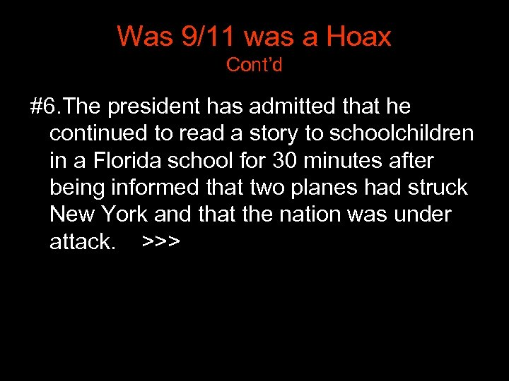 Was 9/11 was a Hoax Cont'd #6. The president has admitted that he continued