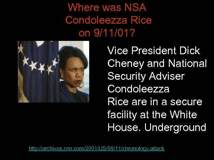 Where was NSA Condoleezza Rice on 9/11/01? Vice President Dick Cheney and National Security