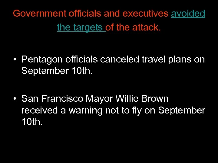 Government officials and executives avoided the targets of the attack. • Pentagon officials canceled