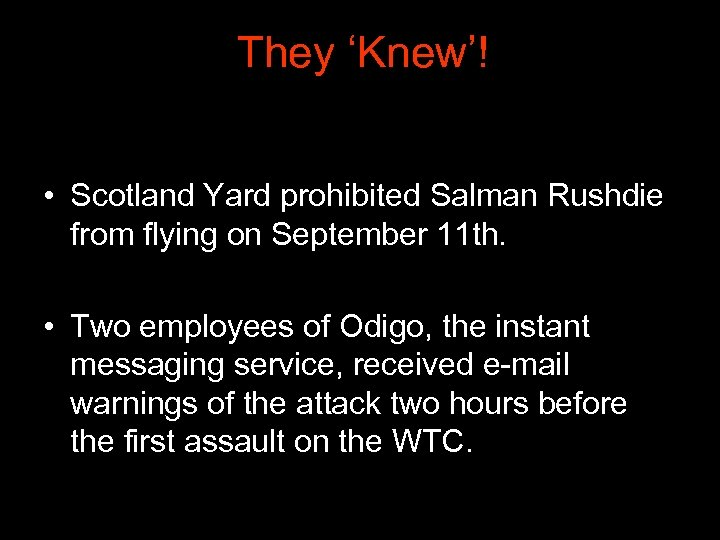 They 'Knew'! • Scotland Yard prohibited Salman Rushdie from flying on September 11 th.