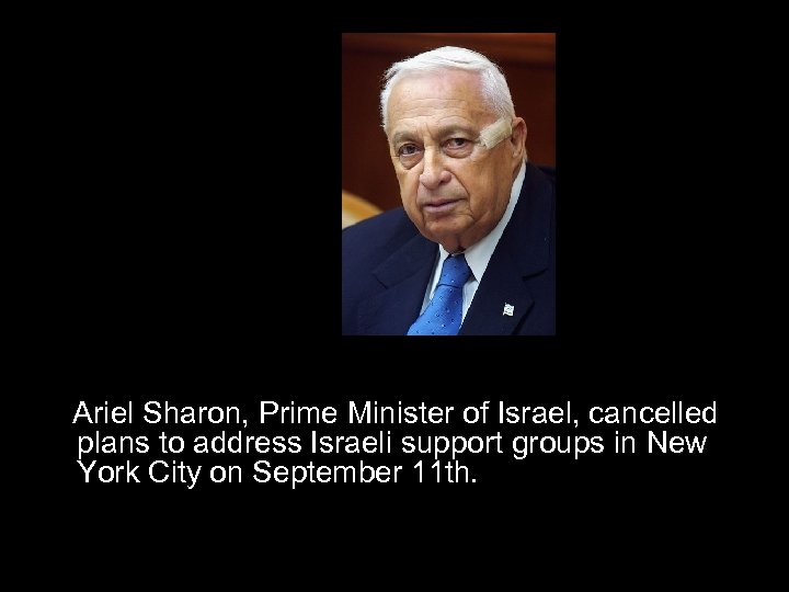 Ariel Sharon, Prime Minister of Israel, cancelled plans to address Israeli support groups