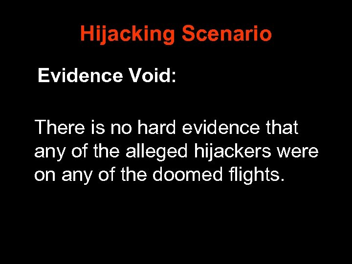 Hijacking Scenario Evidence Void: There is no hard evidence that any of the alleged