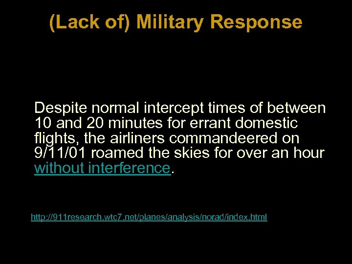 (Lack of) Military Response Despite normal intercept times of between 10 and 20 minutes