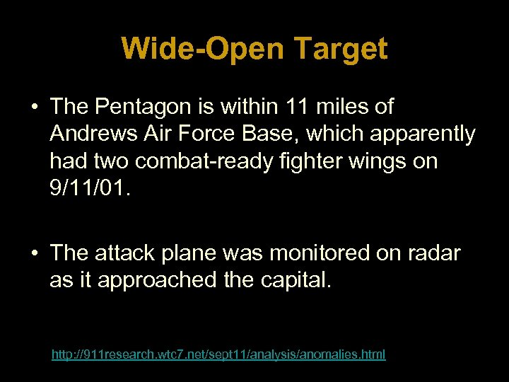 Wide-Open Target • The Pentagon is within 11 miles of Andrews Air Force Base,