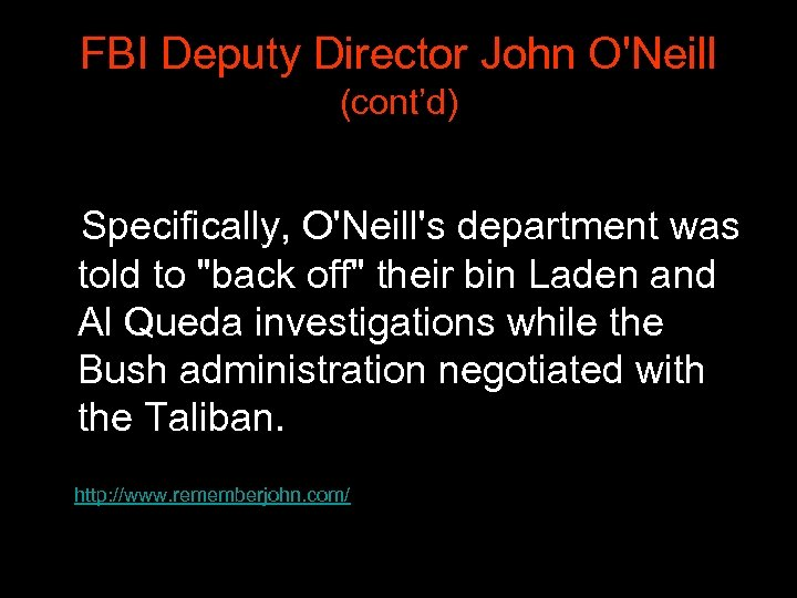 FBI Deputy Director John O'Neill (cont'd) Specifically, O'Neill's department was told to