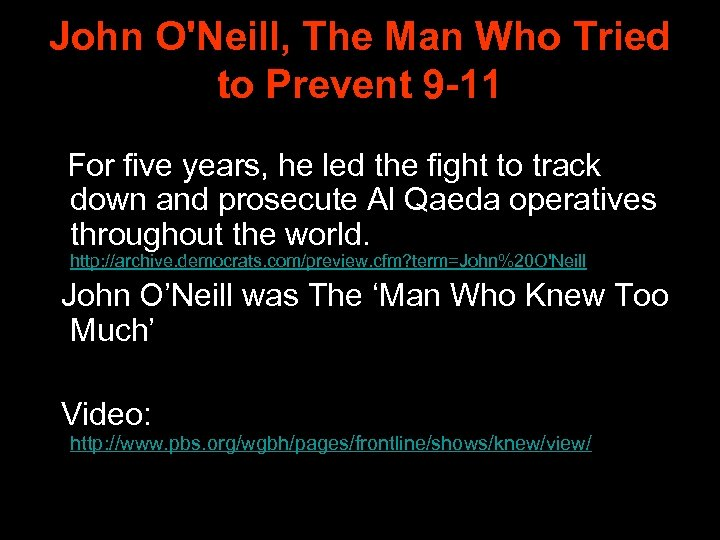John O'Neill, The Man Who Tried to Prevent 9 -11 For five years, he
