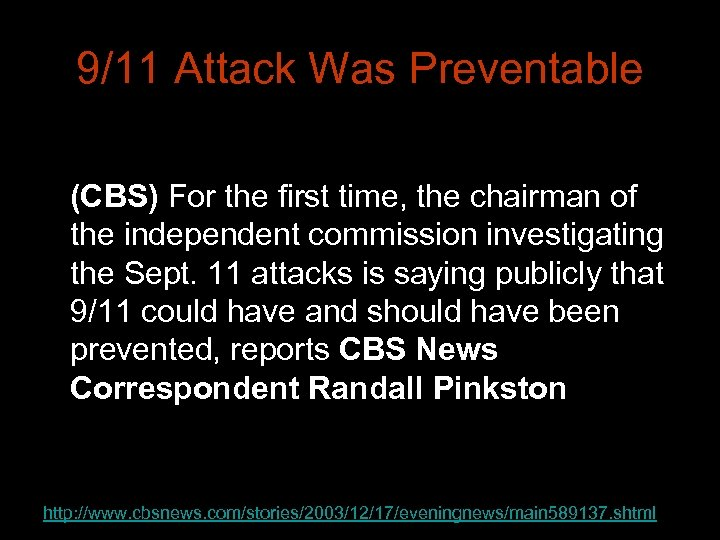 9/11 Attack Was Preventable (CBS) For the first time, the chairman of the independent
