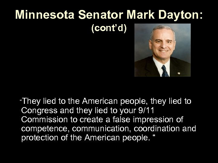 """Minnesota Senator Mark Dayton: (cont'd) """"They lied to the American people, they lied to"""
