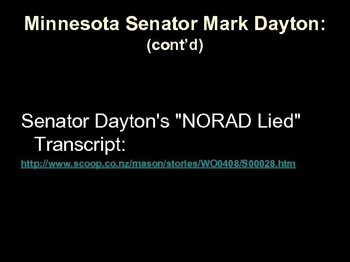 Minnesota Senator Mark Dayton: (cont'd) Senator Dayton's