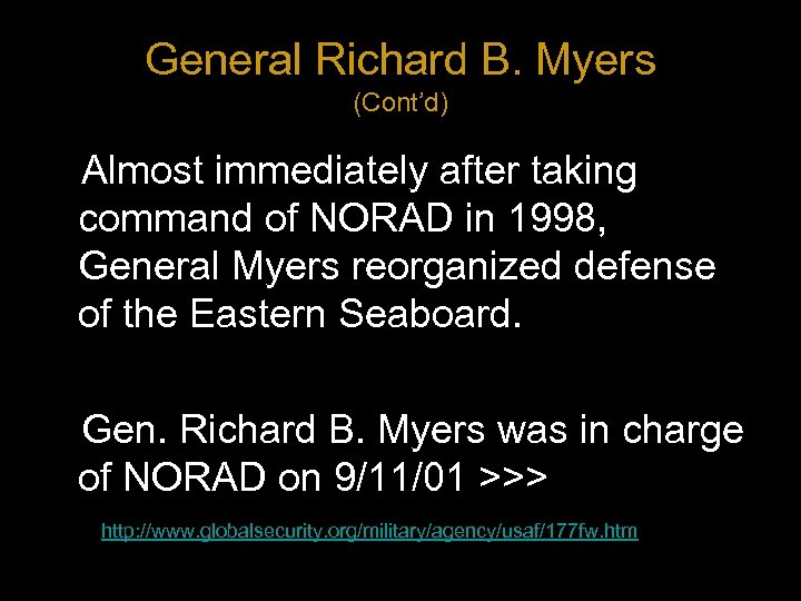 General Richard B. Myers (Cont'd) Almost immediately after taking command of NORAD in 1998,
