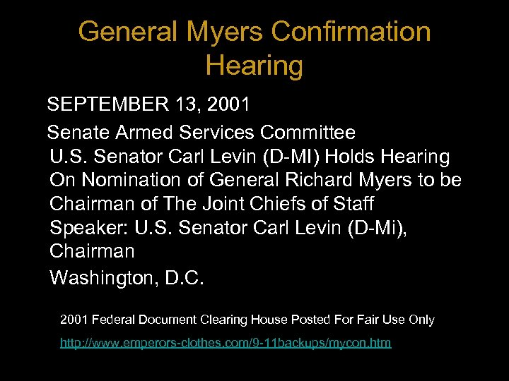 General Myers Confirmation Hearing SEPTEMBER 13, 2001 Senate Armed Services Committee U. S. Senator