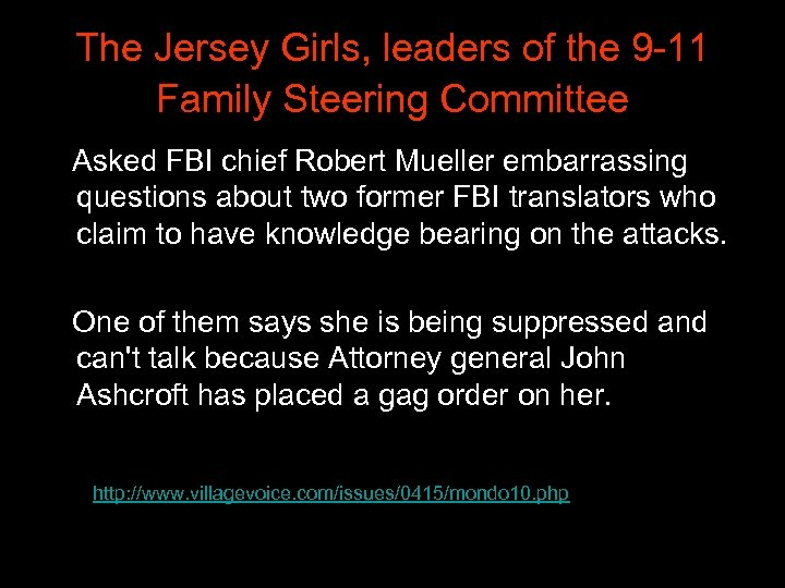 The Jersey Girls, leaders of the 9 -11 Family Steering Committee Asked FBI chief