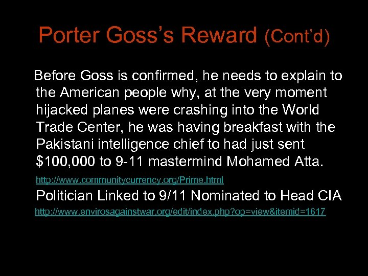 Porter Goss's Reward (Cont'd) Before Goss is confirmed, he needs to explain to the
