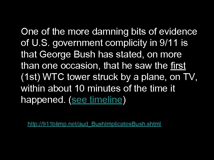 One of the more damning bits of evidence of U. S. government complicity