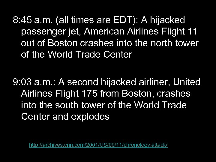 8: 45 a. m. (all times are EDT): A hijacked passenger jet, American Airlines
