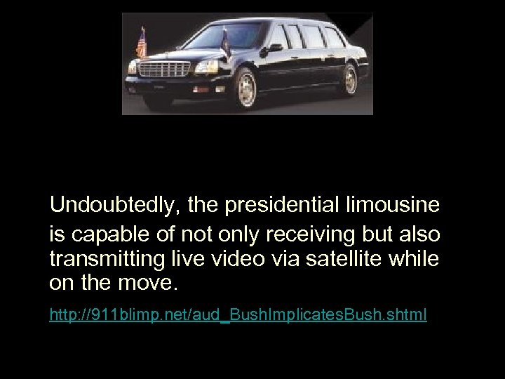 Undoubtedly, the presidential limousine is capable of not only receiving but also transmitting
