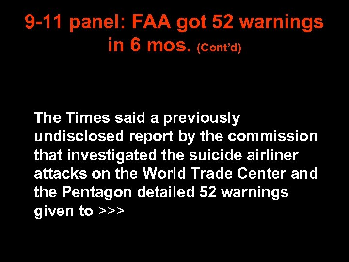 9 -11 panel: FAA got 52 warnings in 6 mos. (Cont'd) The Times said