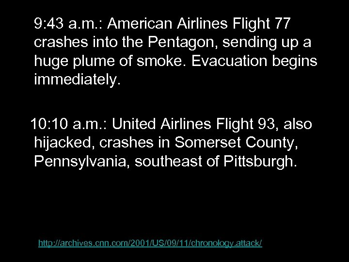 9: 43 a. m. : American Airlines Flight 77 crashes into the Pentagon,