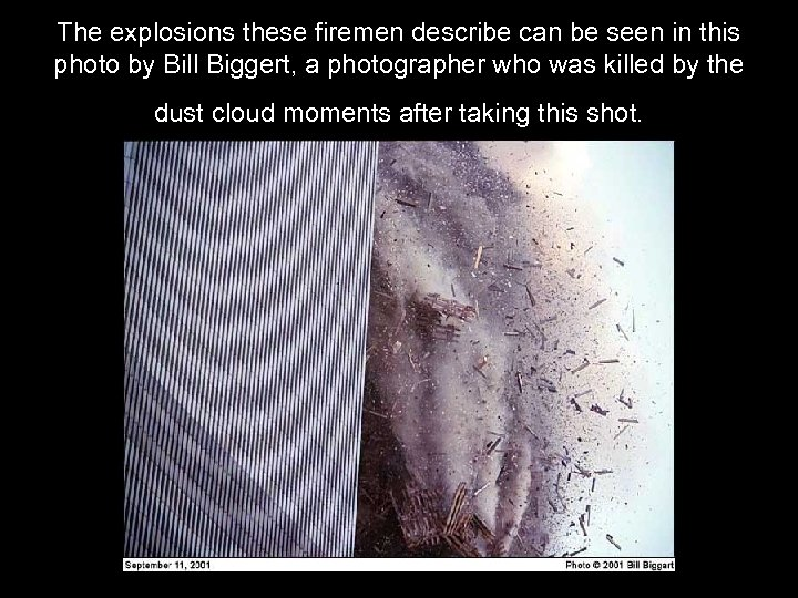 The explosions these firemen describe can be seen in this photo by Bill Biggert,