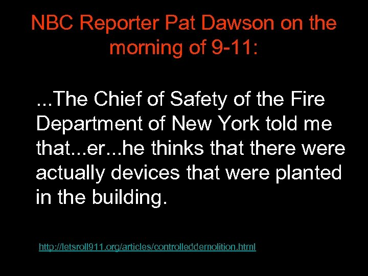 NBC Reporter Pat Dawson on the morning of 9 -11: • . . .