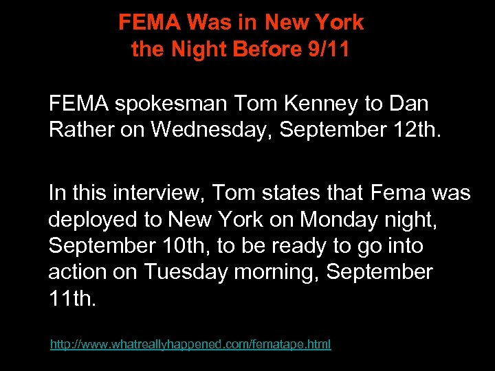 FEMA Was in New York the Night Before 9/11 FEMA spokesman Tom Kenney to