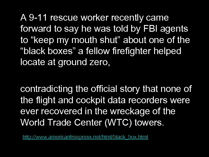 A 9 -11 rescue worker recently came forward to say he was told