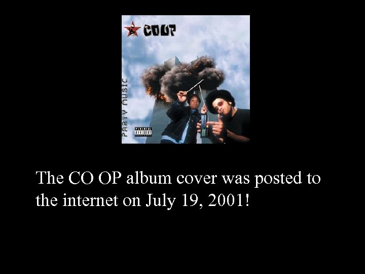 The CO OP album cover was posted to the internet on July 19, 2001!