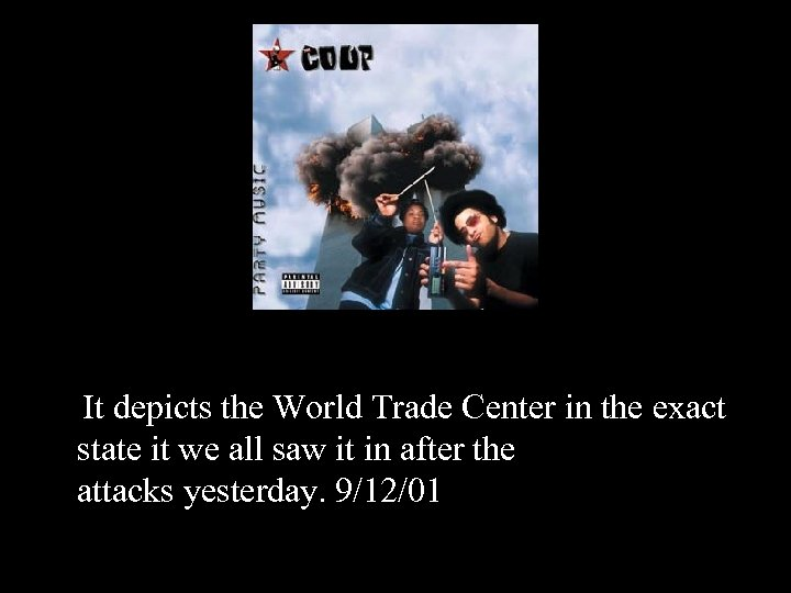 It depicts the World Trade Center in the exact state it we all saw