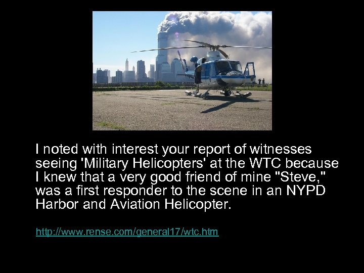 I noted with interest your report of witnesses seeing 'Military Helicopters' at the