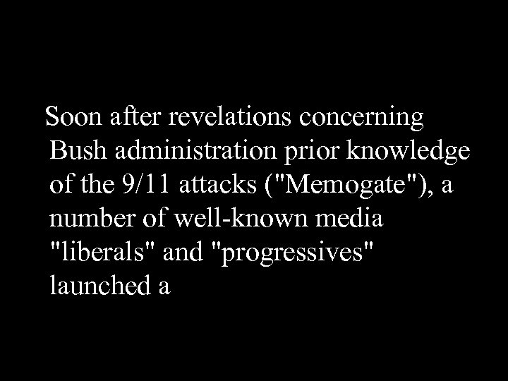 Soon after revelations concerning Bush administration prior knowledge of the 9/11 attacks (