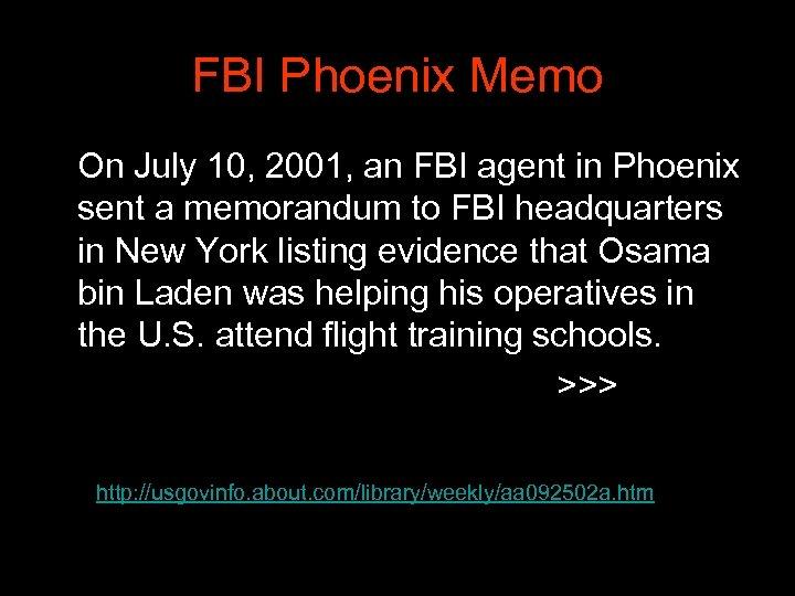 FBI Phoenix Memo On July 10, 2001, an FBI agent in Phoenix sent a