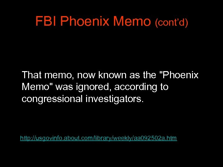 FBI Phoenix Memo (cont'd) That memo, now known as the