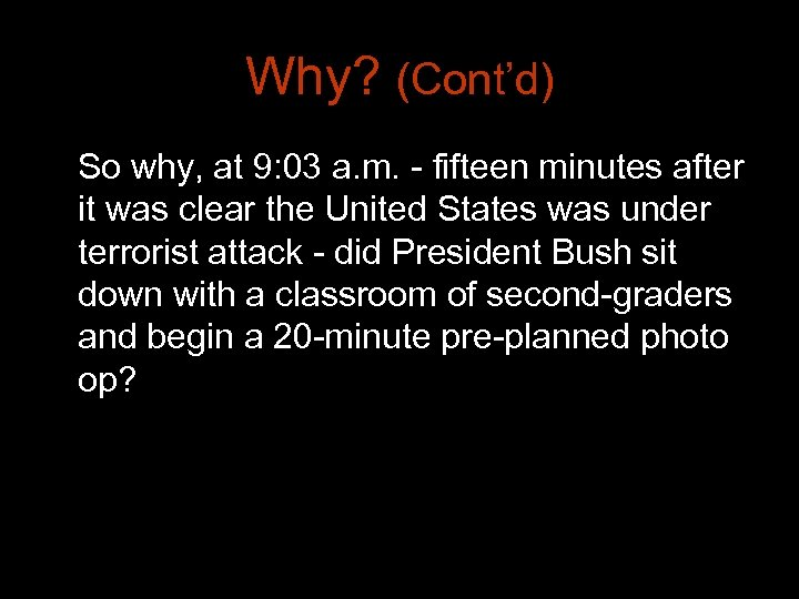 Why? (Cont'd) So why, at 9: 03 a. m. - fifteen minutes after it