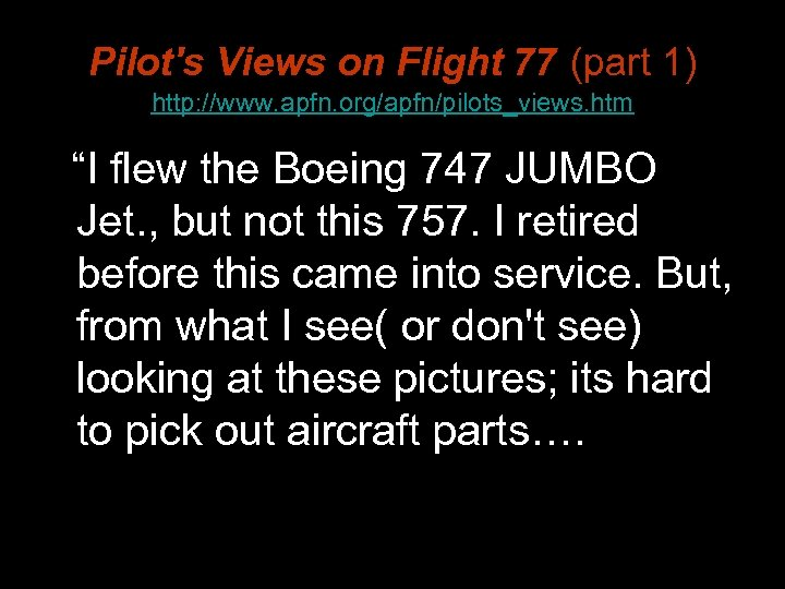 "Pilot's Views on Flight 77 (part 1) http: //www. apfn. org/apfn/pilots_views. htm ""I flew"