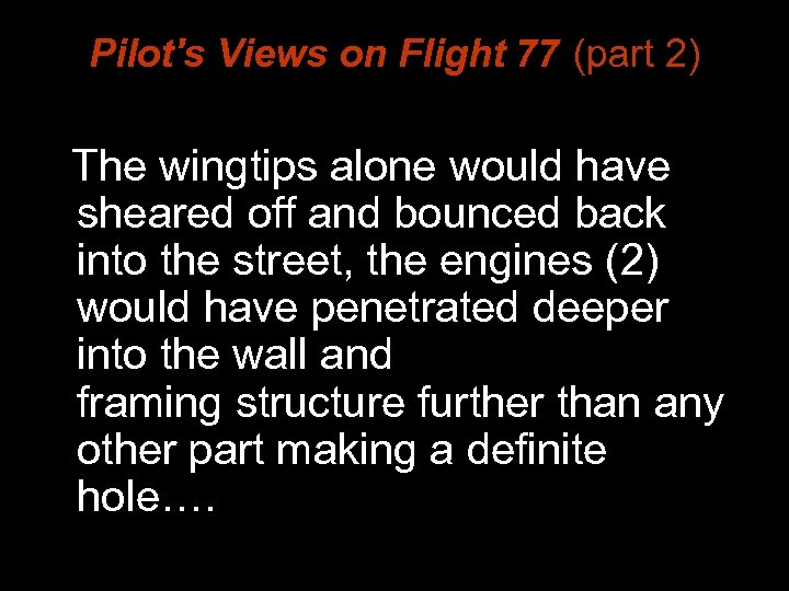 Pilot's Views on Flight 77 (part 2) The wingtips alone would have sheared off