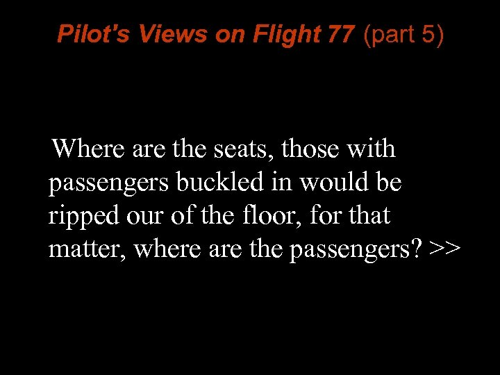 Pilot's Views on Flight 77 (part 5) Where are the seats, those with passengers